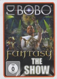 Cover DJ BoBo - Fantasy - The Show [DVD]